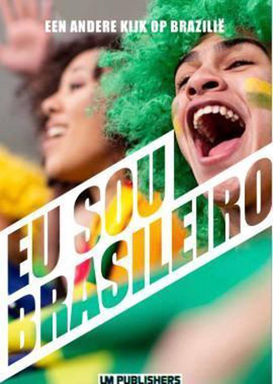 Eu sou Brasileiro / een andere kijk op Brazilie - none |
