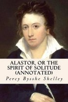 Alastor, or the Spirit of Solitude (Annotated)