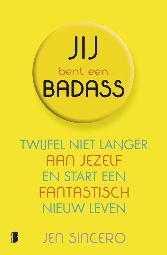 Boek cover Jij bent een badass van Jen Sincero (Paperback)