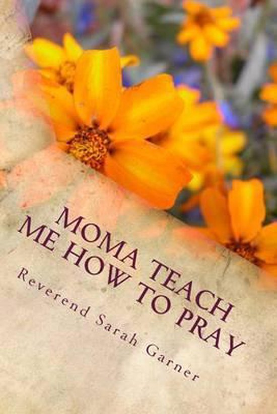 Moma Teach Me How to Pray