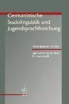 Germanistische Soziolinguistik und Jugendsprachforschung