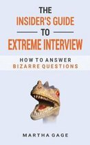 The Insider's Guide to Extreme Interview