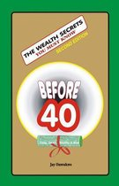 The Wealth Secrets You Must Know Before40