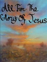 All For The Glory Of Jesus