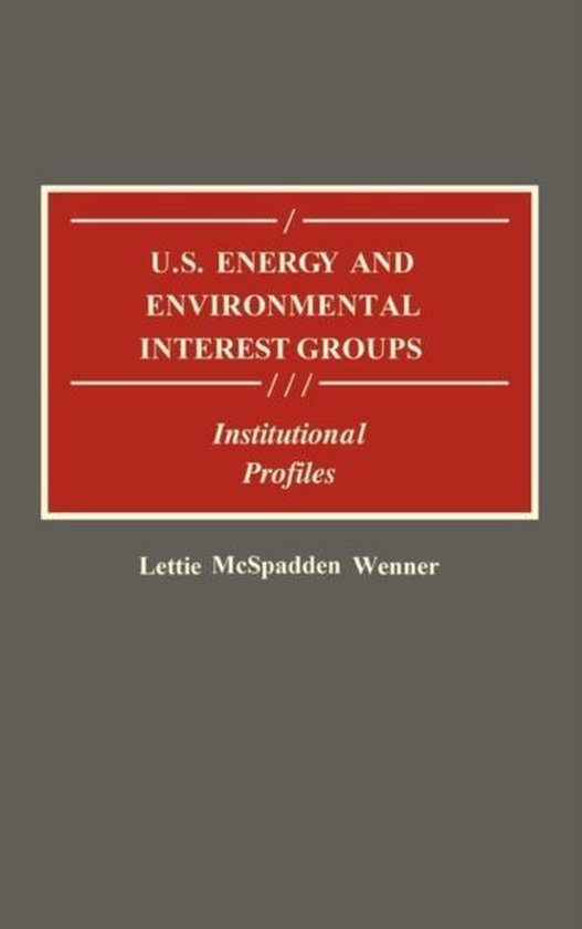 U.S. Energy and Environmental Interest Groups