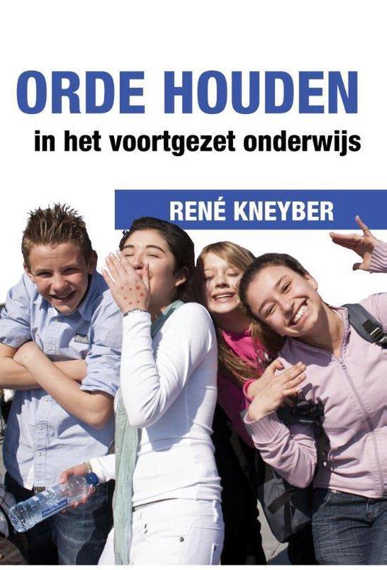 Orde houden in het voortgezet onderwijs - Rene Kneyber |