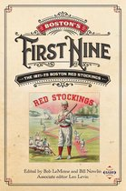 Boston's First Nine: The 1871-75 Boston Red Stockings