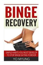 Simple Habits You Must Develop to Stop Binge Eating Forever