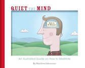 Quiet the Mind: an Illustrated Guide on How to Meditate