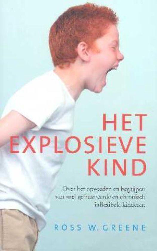 Het Explosieve Kind - R.W. Greene | Fthsonline.com