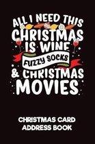 All I Need This Christmas Is Wine, Fuzzy Socks & Christmas Movies Christmas Card Address Book