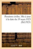 Pensions civiles. Mis a jour a la date du 19 mars 1923