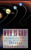 Who Is God!