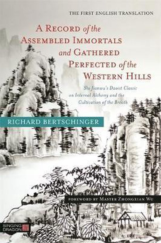Boek cover A Record of the Assembled Immortals and Gathered Perfected of the Western Hills van Richard Bertschinger (Paperback)