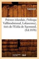 Poemes islandais, (Voluspa Vafthrudnismal, Lokasenna), tires de l'Edda de Saemund, (Ed.1838)