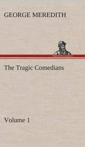 The Tragic Comedians - Volume 1
