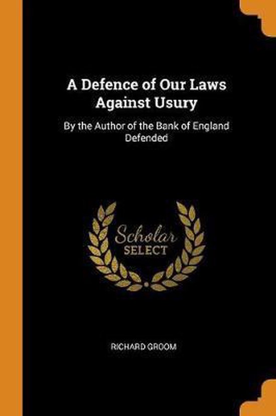 A Defence of Our Laws Against Usury