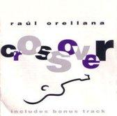 Raúl Orellana - Crossover
