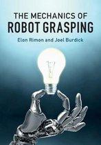 The Mechanics of Robot Grasping