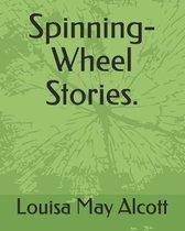 Spinning-Wheel Stories.
