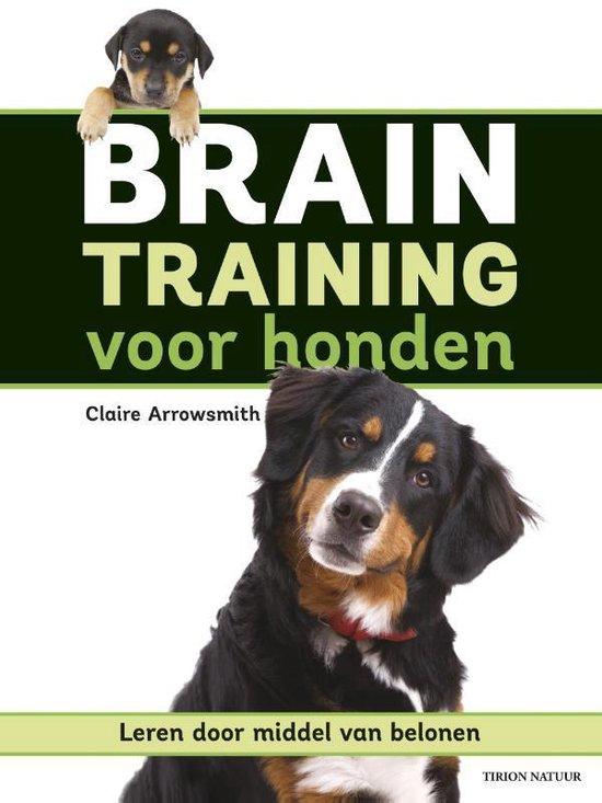 Braintraining voor honden. Leren door middel van belonen - Claire Arrowsmith |