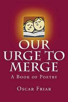 Our Urge to Merge