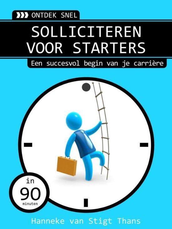 Ontdek snel - Solliciteren voor starters - Hanneke van Stigt Thans  