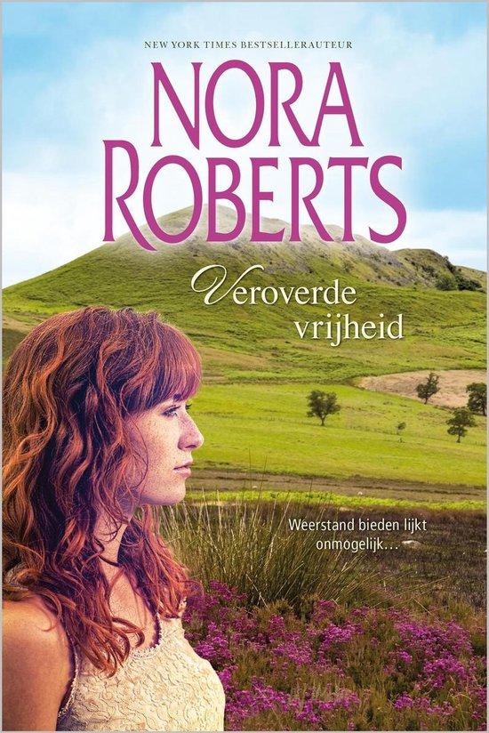 Veroverde vrijheid - Nora Roberts |