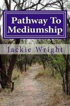 Pathway to Mediumship