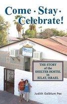 Come, Stay, Celebrate!