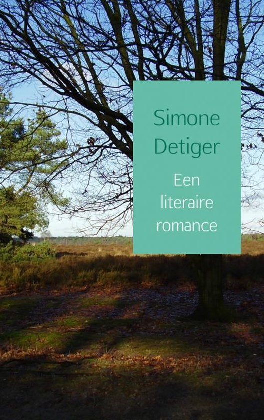 Een literaire romance - Simone Detiger |