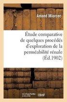 Etude Comparative de Quelques Procedes d'Exploration de la Permeabilite Renale