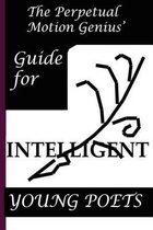 The Perpetual Motion Genius' Guide for Intelligent Young Poets