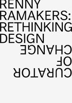 Renny Ramakers Rethinking Design-Curator of Change