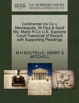 Continental Ins Co V. Minneapolis, St Paul & Sault Ste. Marie R Co U.S. Supreme Court Transcript of Record with Supporting Pleadings