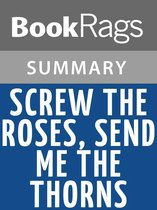 Boek cover Screw the Roses, Send Me the Thorns: The Romance and Sexual Sorcery of Sadomasochism by Philip Miller and Molly Devon Summary & Study Guide van Bookrags (Onbekend)