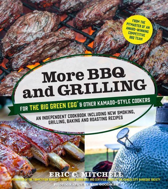 Boek cover More BBQ and Grilling for the Big Green Egg and Other Kamado-Style Cookers van Eric Mitchell (Onbekend)