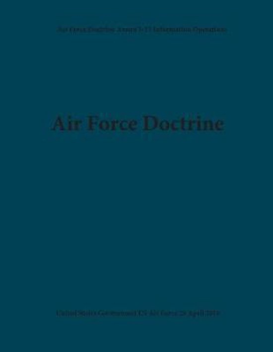 Air Force Doctrine Annex 3-13 Information Operations 28 April 2016