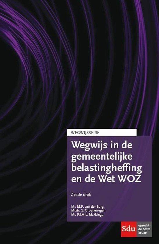 Wegwijs in de gemeentelijke belastingheffing en Wet WOZ 2017 - M.P. van der Burg |