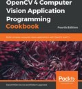 OpenCV 4 Computer Vision Application Programming Cookbook