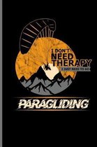 I don't need Therapy I just need to go Paragliding