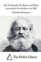 Ein Vork mpfer F r Kaiser Und Reich Und Andere Geschichten Von 1880