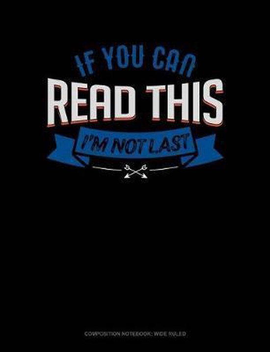 If You Can Read This I'm Not Last
