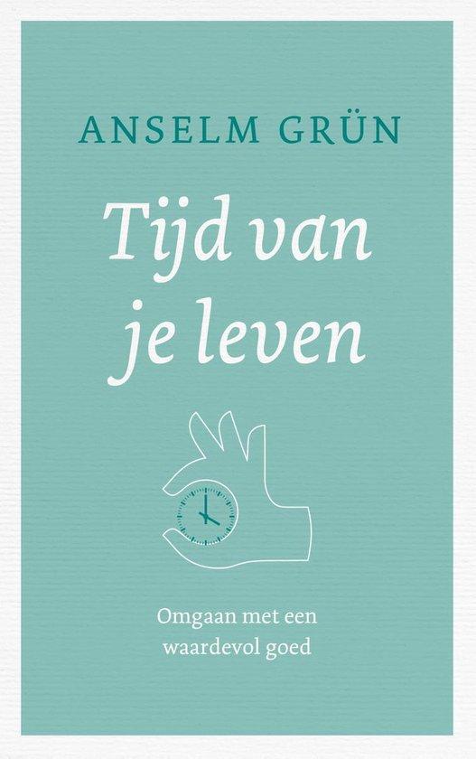 Tijd is leven - Anselm Grün |