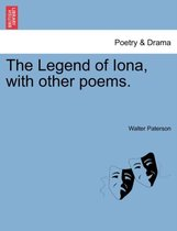 The Legend of Iona, with Other Poems.