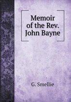 Memoir of the Rev. John Bayne