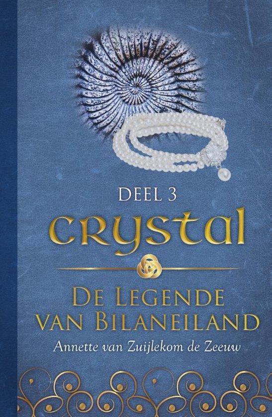 De legende van Bilaneiland 3 - Crystal - Annette van Zuijlekom de Zeeuw |