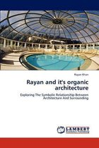Rayan and It's Organic Architecture