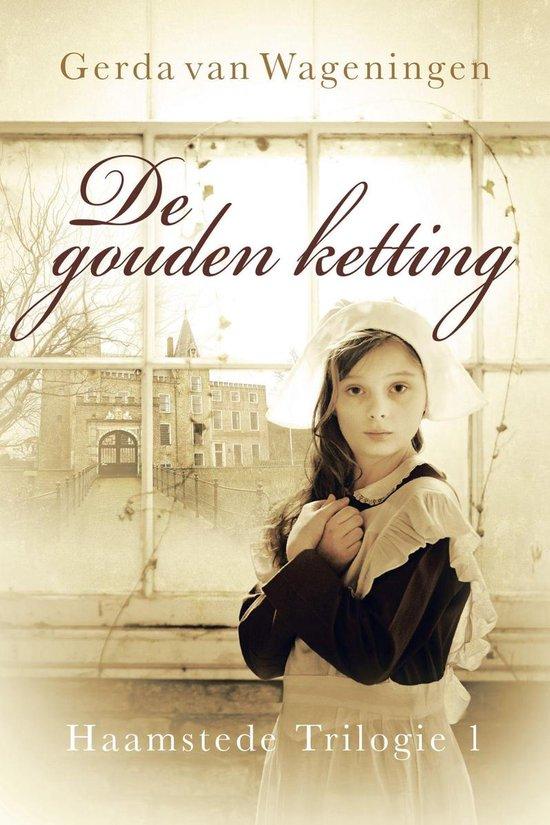 Haamstede trilogie / 1 De gouden ketting - Gerda van Wageningen  
