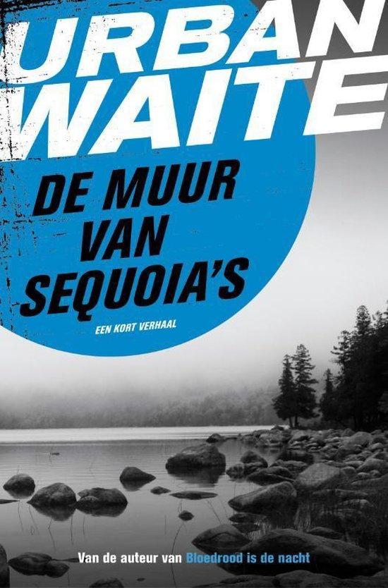 De muur van sequoia's - Urban Waite pdf epub